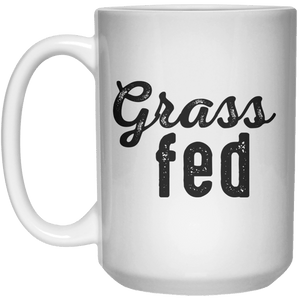 Grass Fed MUG  Mug - 15oz - Shirtoopia