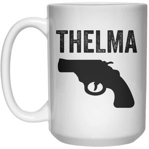 Thelma  Mug - 15oz - Shirtoopia