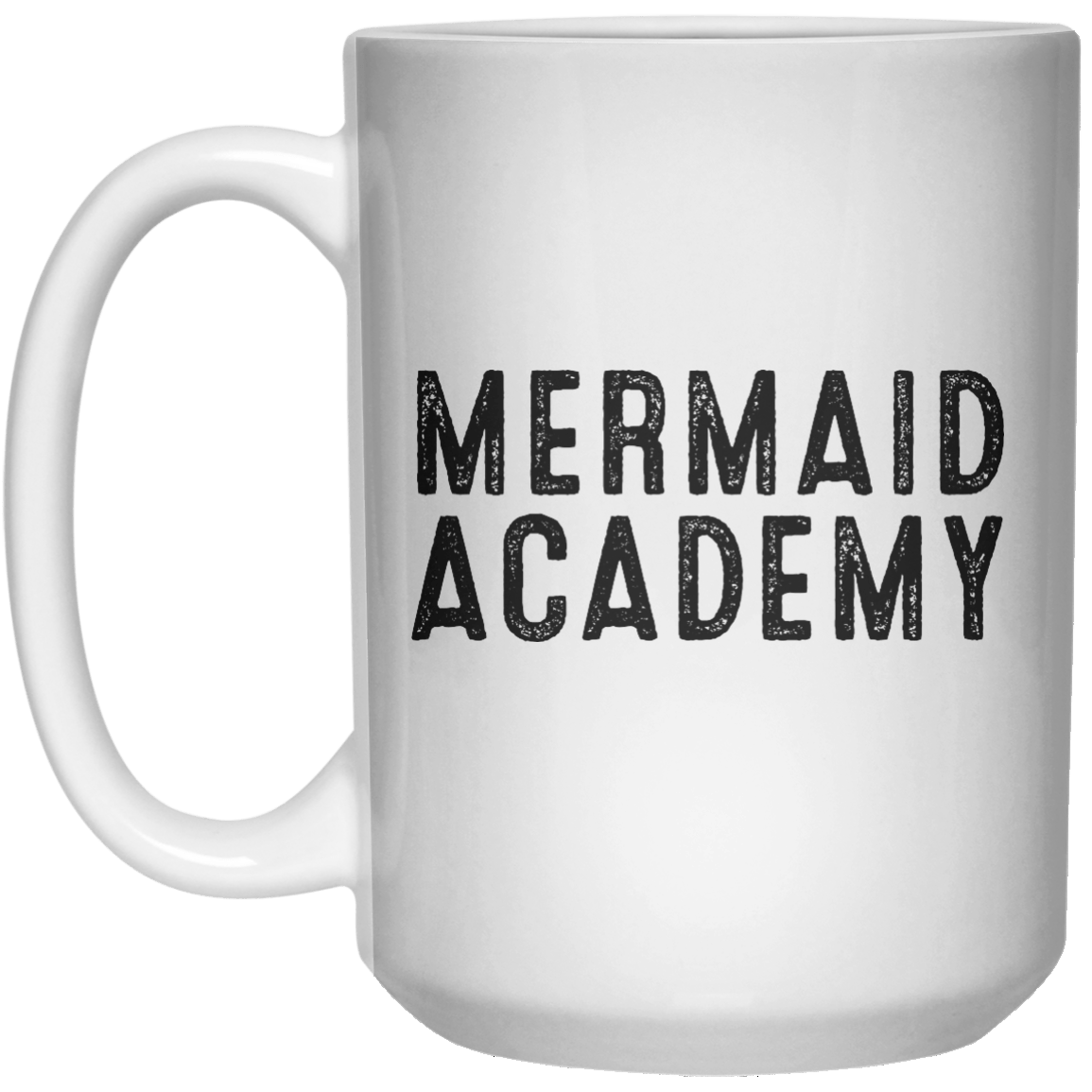 Mermaid Academy MUG  Mug - 15oz - Shirtoopia