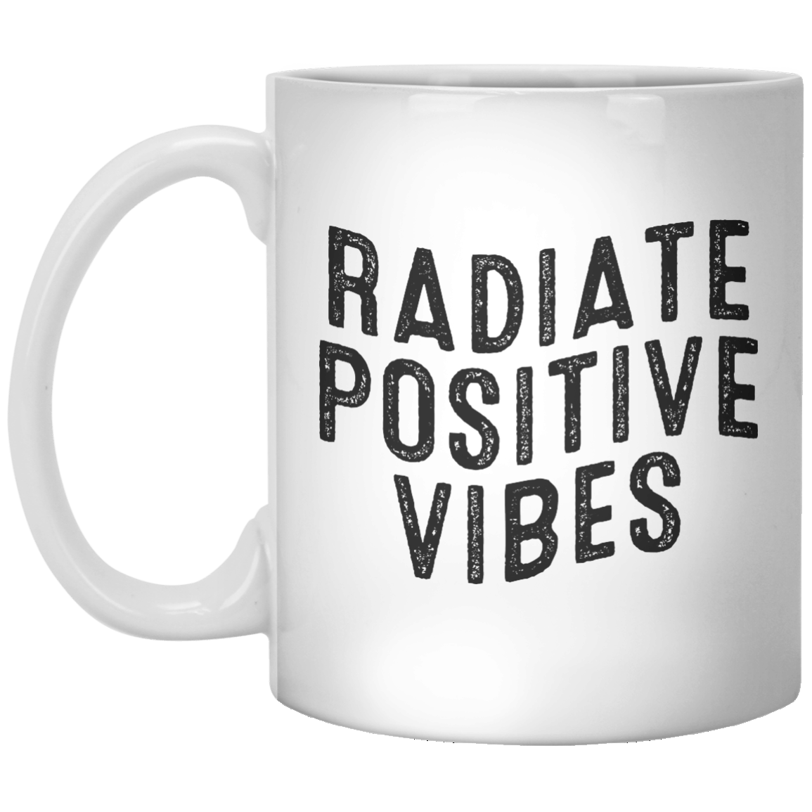 Radiate Positive Vibes MUG - Shirtoopia