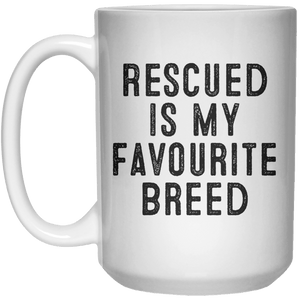Rescued Is My Favourite Breed MUG  Mug - 15oz - Shirtoopia