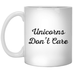 Unicorns Don't Care MUG - Shirtoopia