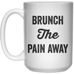 brunch the pain away MUG  Mug - 15oz - Shirtoopia