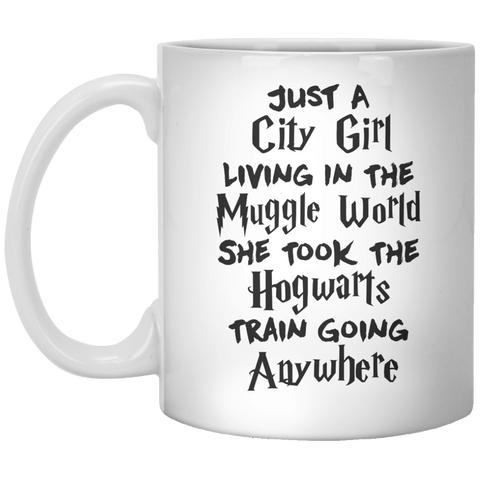 Just A City Girl Living In The Muggle world She Took The Hogwarts Train Going Anywhere MUG - Shirtoopia