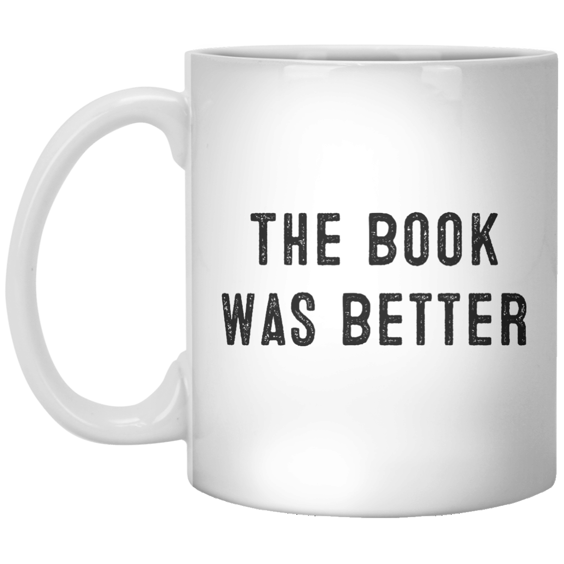 The Book Was Better MUG - Shirtoopia