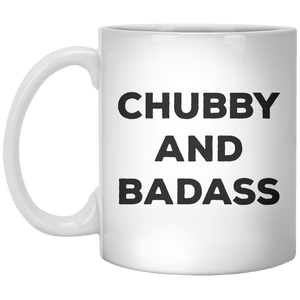 Chubby And Badass MUG - Shirtoopia