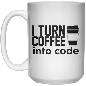 I Turn Coffee Into Code  Mug - 15oz - Shirtoopia