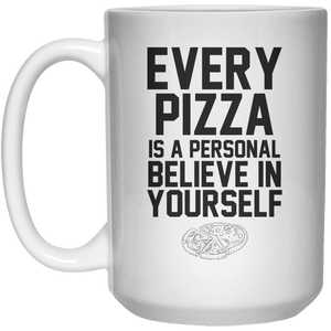 Every Pizza Is A Personal Believe In Yourself  Mug - 15oz - Shirtoopia