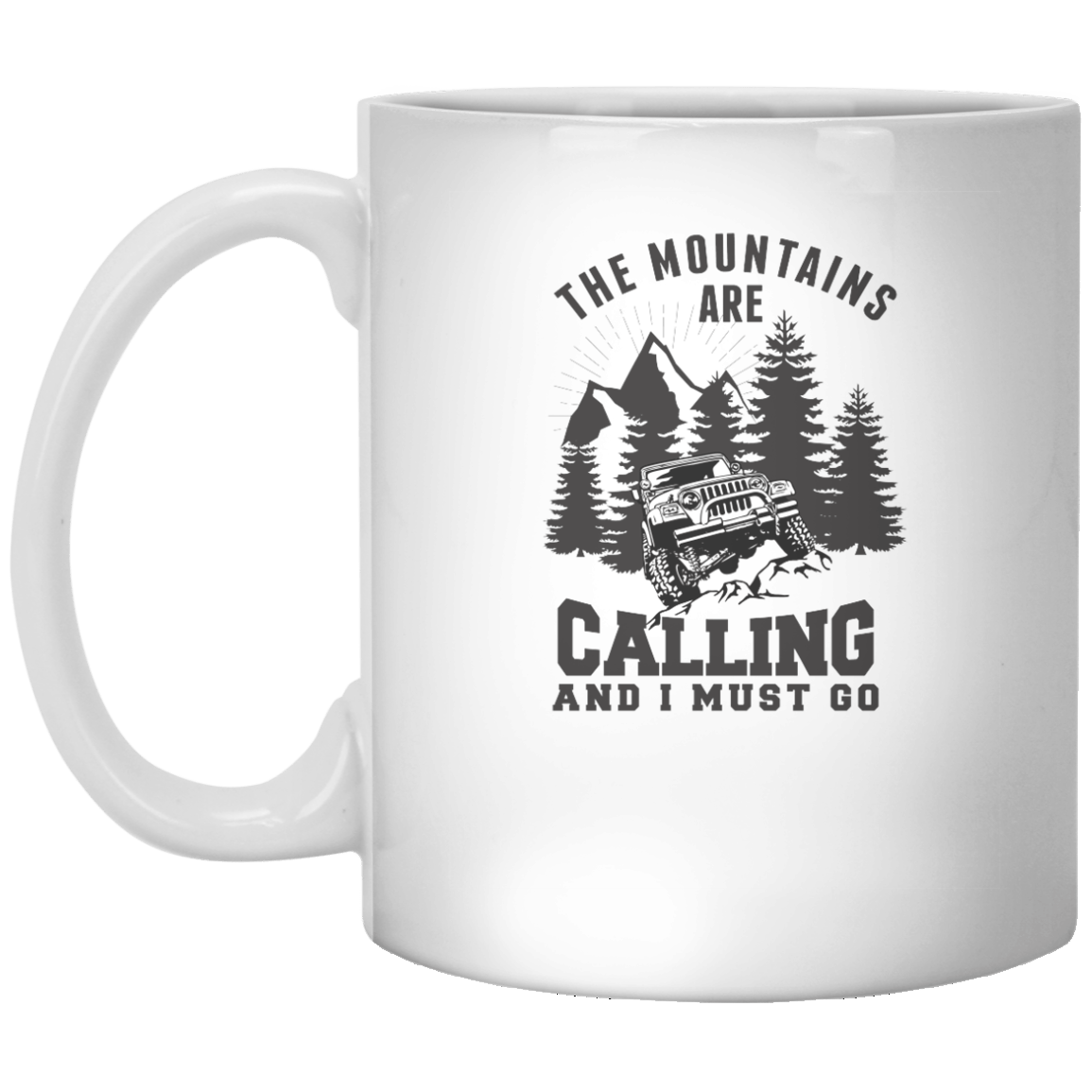 The Mountains Are Calling And I Must Go MUG - Shirtoopia