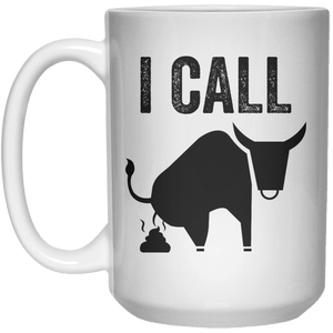 I Call  Mug - 15oz - Shirtoopia