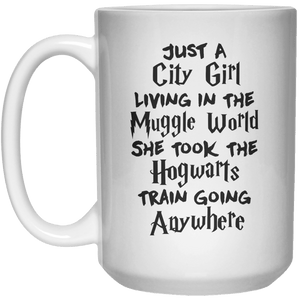 Just A City Girl Living In The Muggle world She Took The Hogwarts Train Going Anywhere MUG  Mug - 15oz - Shirtoopia
