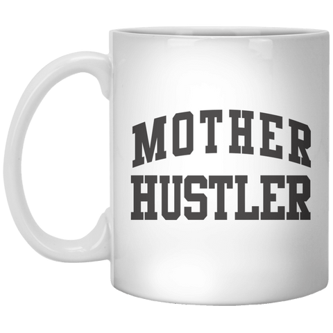 Mother Hustler MUG - Shirtoopia