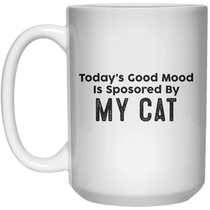 Today's Good Mood Is Sposored By My Cat MUG  Mug - 15oz - Shirtoopia
