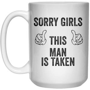 sory this man is taken MUG  Mug - 15oz - Shirtoopia
