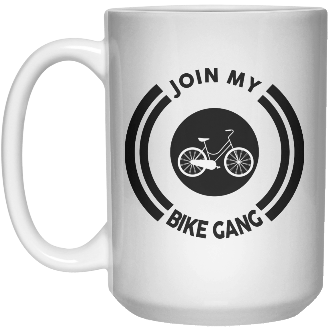 Join My Bike Gang  Mug - 15oz - Shirtoopia