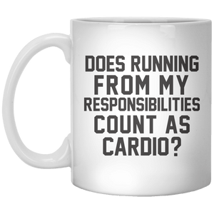 Does Running From My Responsibilities Count As Cardio  MUG - Shirtoopia