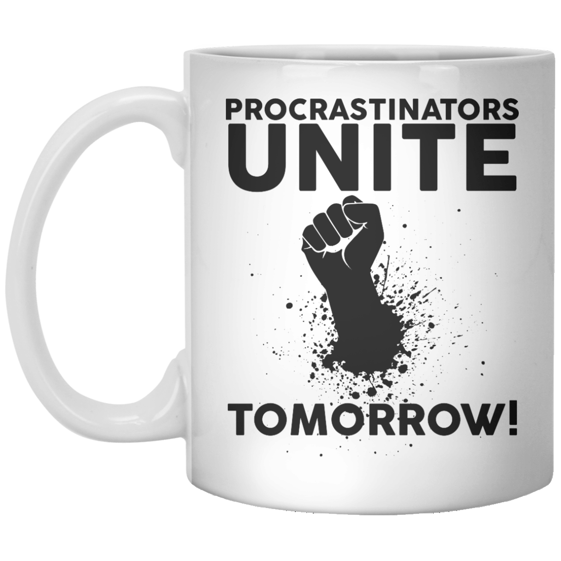 Procrastinators Unite Tomorrow - Shirtoopia
