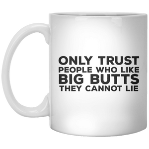 Only Trust People Who Like Big Butts They Cannot Lie Tshirt - Shirtoopia
