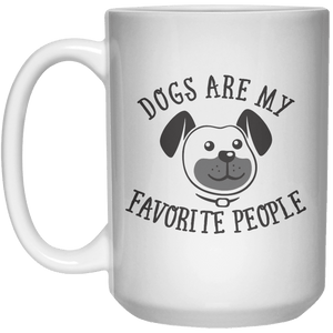 Dog Are My favorite People MUG  Mug - 15oz - Shirtoopia