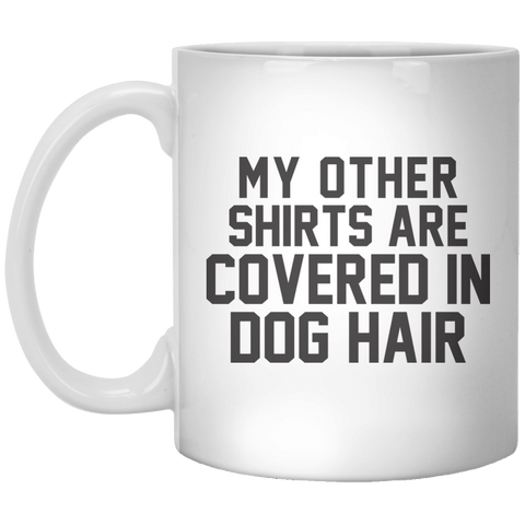 My Other Shirts Are Convers in Dog Hair MUG