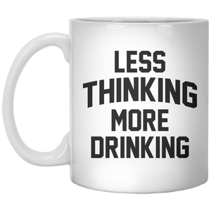 less thinking more drinking MUG - Shirtoopia