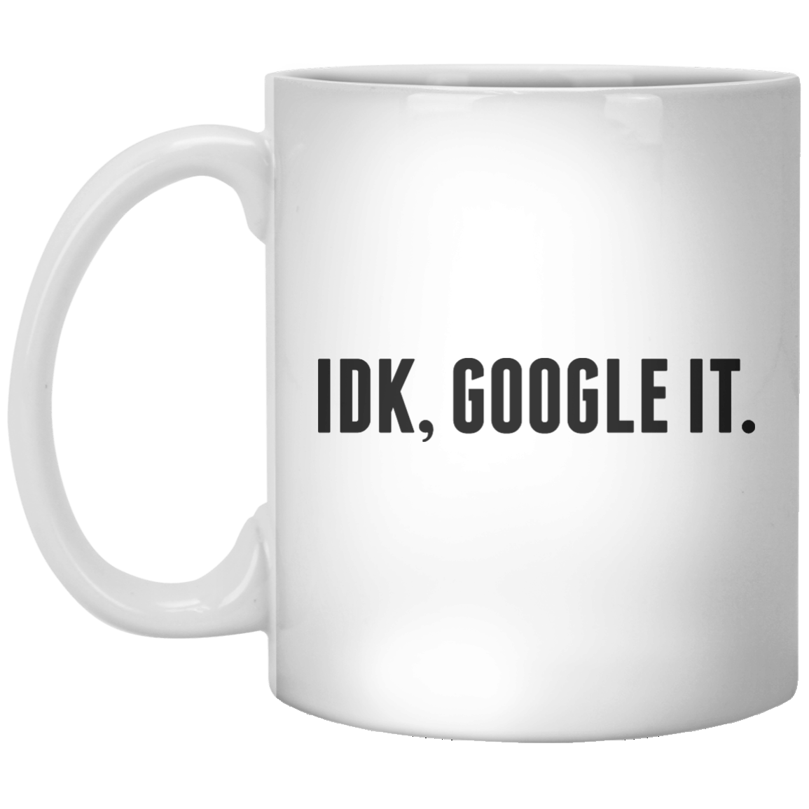 idk, google it. MUG - Shirtoopia