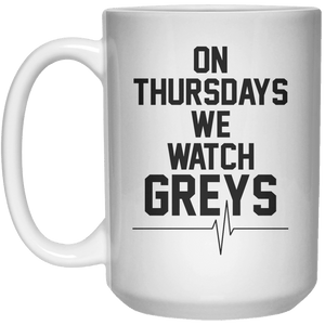 On Thursdays We Watch Greys  Mug - 15oz - Shirtoopia