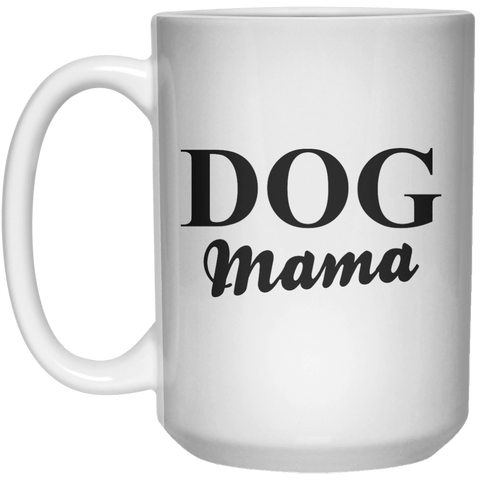 dog mama MUG  Mug - 15oz - Shirtoopia