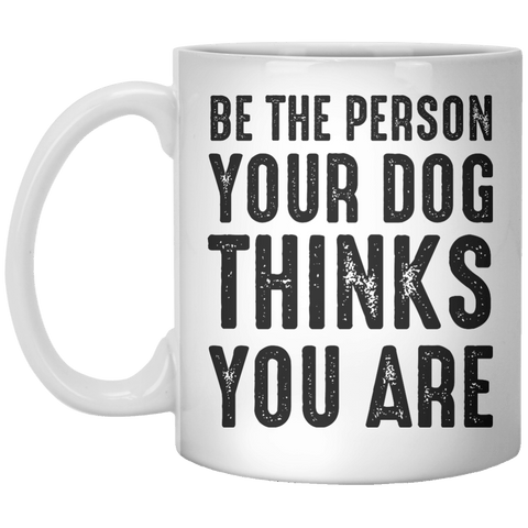 BE THE PERSON YOUR DOG MUG