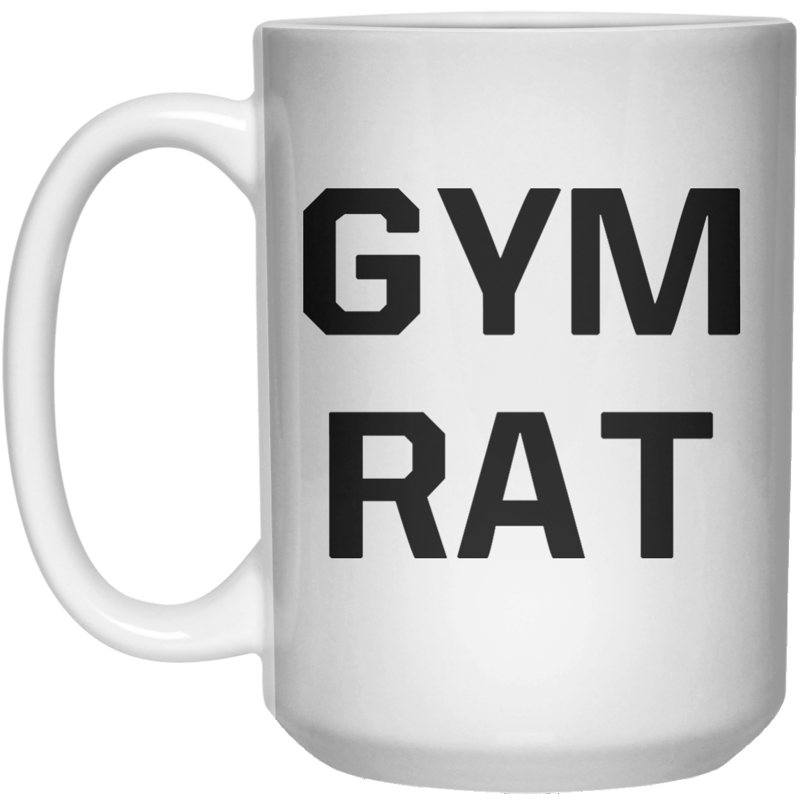 Gym Rat MUG  Mug - 15oz - Shirtoopia