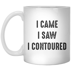 I Came  I Saw I Contoured MUG - Shirtoopia