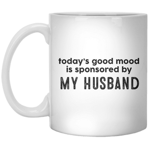 today's good mood is sponsored by My Husband MUG - Shirtoopia