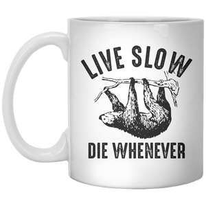 Live Slow Die Whenever MUG - Shirtoopia