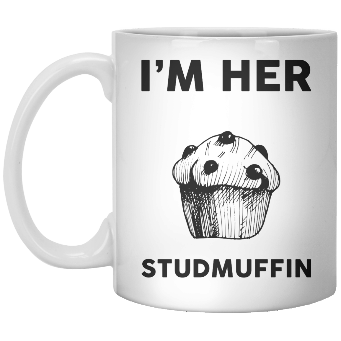 I'm Her Studmuffin - Shirtoopia
