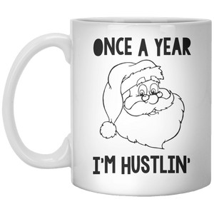 Once A Year I'M Hustlin MUG - Shirtoopia