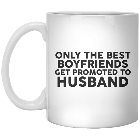 only the best boyfriends get promoted to husband MUG - Shirtoopia