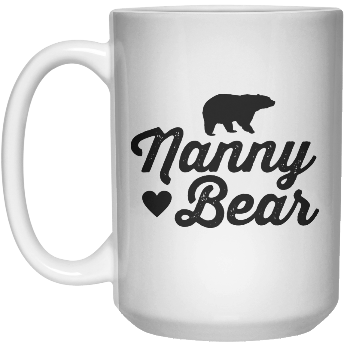 Nanny Bear  Mug - 15oz - Shirtoopia