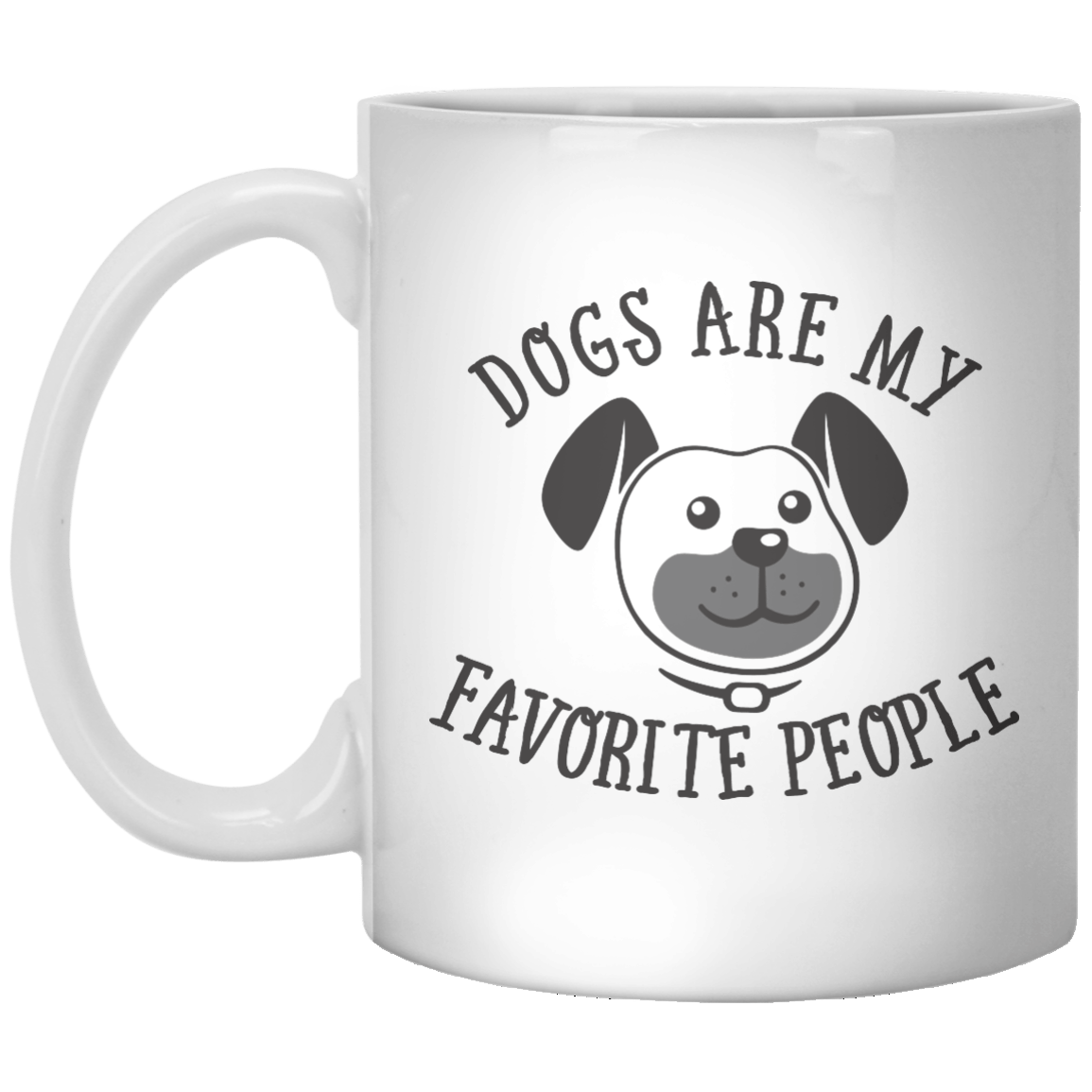 Dog Are My favorite People MUG - Shirtoopia