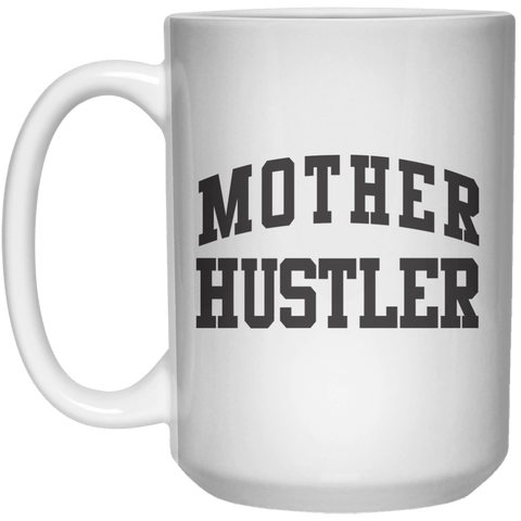 Mother Hustler MUG  Mug - 15oz - Shirtoopia