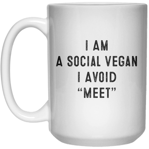 "I Am A Social Vegan I Avoid ""Meet"" MUG  Mug - 15oz - Shirtoopia"