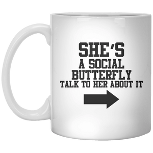 She's A Social Butterfly Talk To Her About It MUG - Shirtoopia