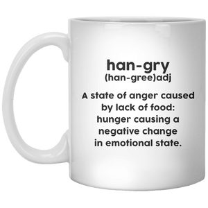 Han-Gry (han-Gree)adj A State Of Anger Cause By Lack Of Food Hunger Causing A Negative Change In Emotional State. - Shirtoopia
