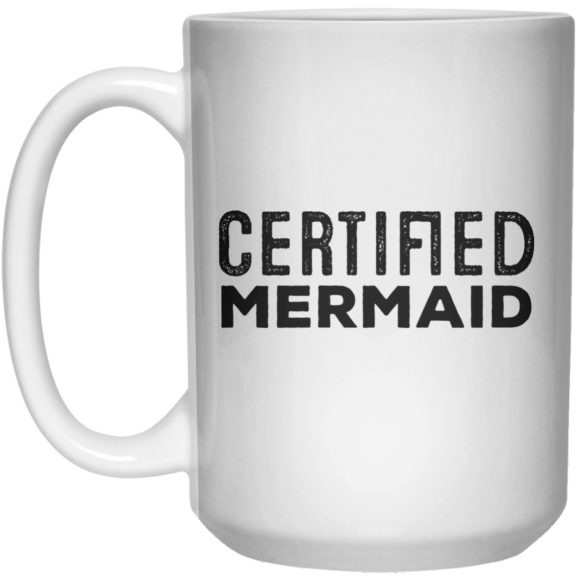 Certified Mermaid MUG  Mug - 15oz - Shirtoopia