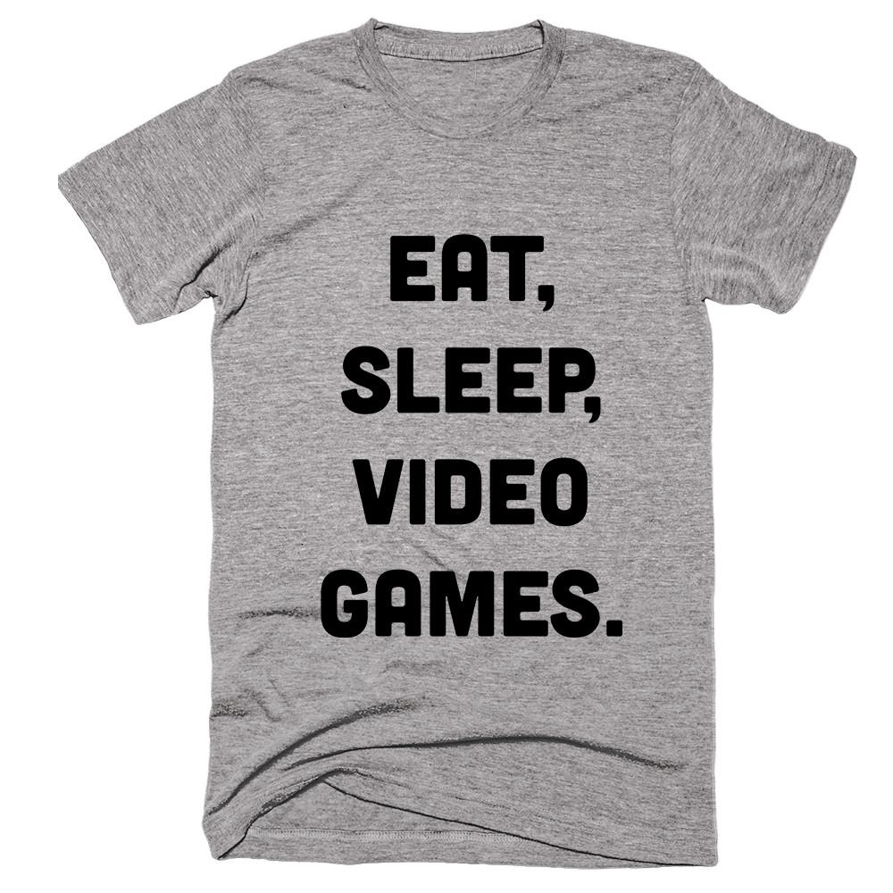 Eat Sleep Video Games T-shirt - Shirtoopia