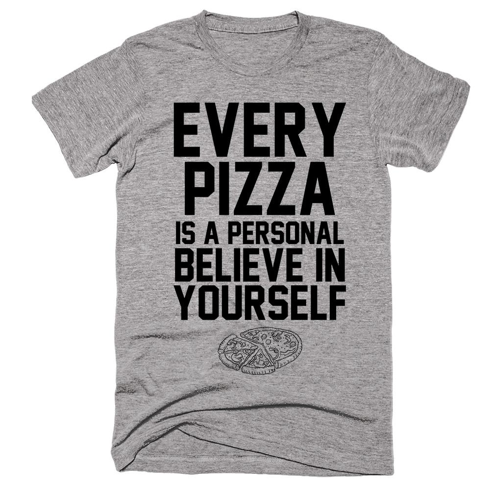 Every Pizza Is A Personal Believe In Yourself T-shirt - Shirtoopia