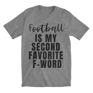 Football is my second favorite f-word - Football Shirt