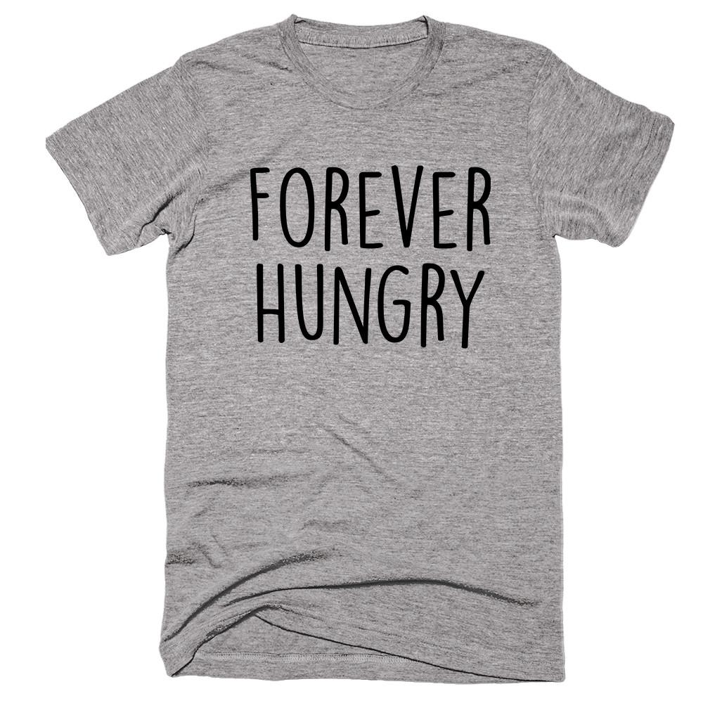 Forever Hungry T-shirt - Shirtoopia