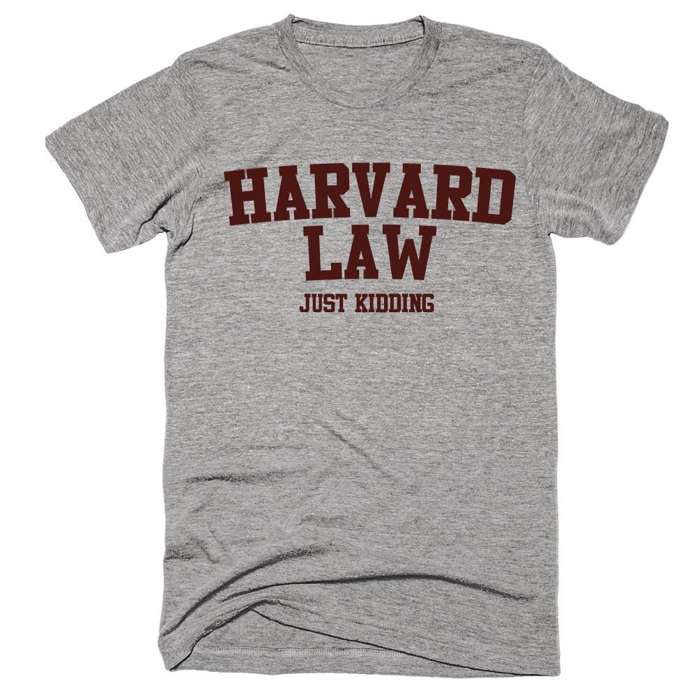 Harvard Law Just Kidding Unisex T-Shirt - Shirtoopia