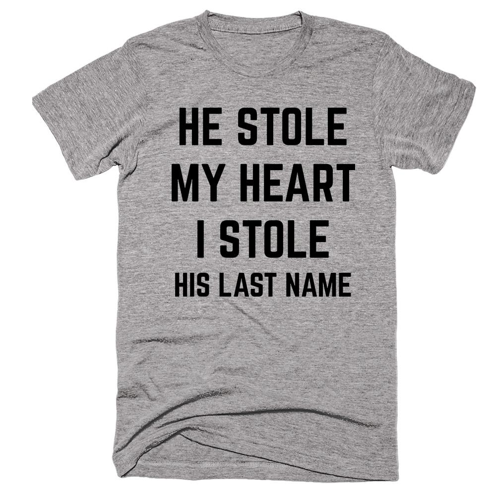 He Stole My Heart I Stole His Last Name T-shirt - Shirtoopia