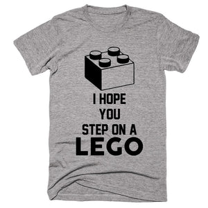 I Hope You Step On A Lego T-shirt - Shirtoopia